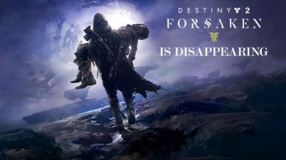 Destiny 2 Forsaken Expansion is Going Away